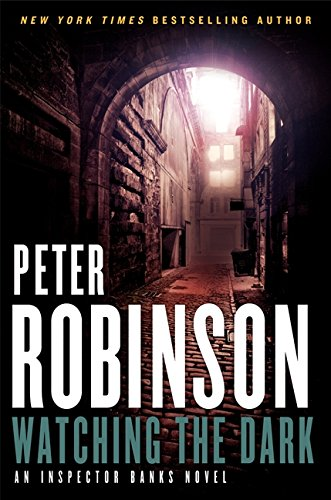Watching the Dark, Peter Robinson