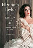 Elizabeth Taylor, A Passion for Life: The Wit and Wisdom of a Legend