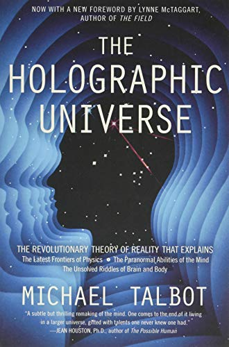 The Holographic Universe: The Revolutionary Theory of Reality - Michael Talbot