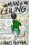 The Man in the Ceiling (Michael Di Capua Books) - book cover picture