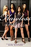 Cover Image of Pretty Little Liars #2: Flawless TV Tie-in Edition by Sara Shepard published by HarperTeen