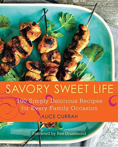 PDF Savory Sweet Life 100 Simply Delicious Recipes for Every Family Occasion