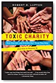 Cover of Toxic Charity: How Churches and Charities Hurt Those They Help, And How to Reverse It