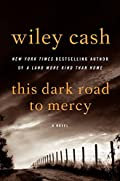 This Dark Road to Mercy by Wiley Cash