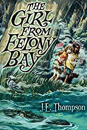 The Girl from Felony Bay by J. E. Thompson