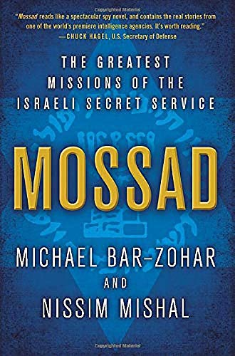 Mossad: The Greatest Missions of the Israeli Secret Service - Michael Bar-Zohar, Nissim Mishal