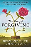 The Book of Forgiving: The Fourfold Path for Healing Ourselves and Our World, Tutu, Desmond; Tutu, Mpho