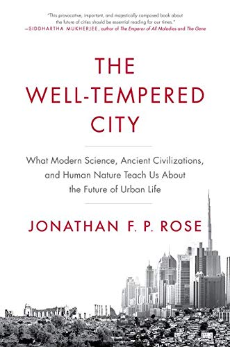 PDF The Well Tempered City What Modern Science Ancient Civilizations and Human Nature Teach Us About the Future of Urban Life