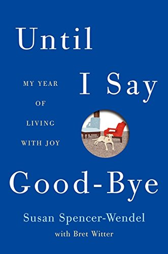 Buy This Book: Until I Say Good-Bye: My Year of Living..., New or Used. Available Online for Kindle or Nook Download