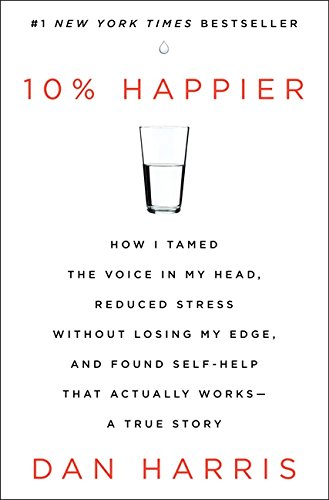 10 Percent Happier, by Harris, D.