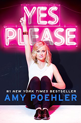Yes Please, Poehler, Amy