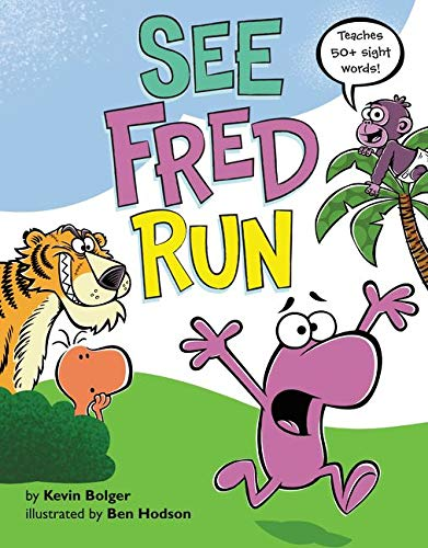 See Fred run / by Kevin Bolger ; illustrated by Ben Hodson.
