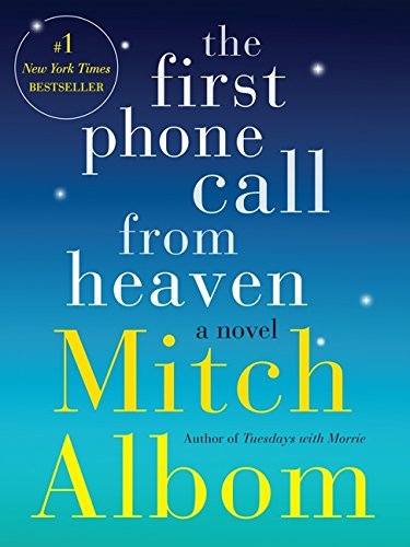 The first phone call from heaven / Mitch Albom.