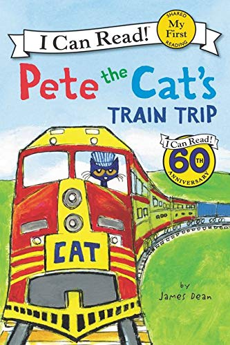 Pete the Cat's Train Trip (My First I Can Read) - James DeanJames Dean