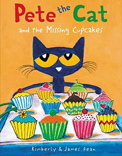 Pete the cat and the missing cupcakes / Kimberly and James Dean