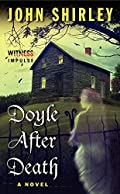 Doyle After Death by John Shirley