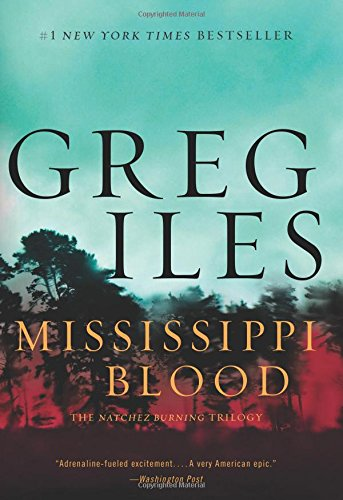 Mississippi blood : a novel / Greg Iles.