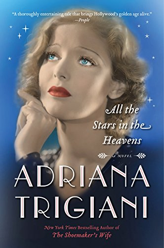 All the Stars in the Heavens: A Novel - Adriana Trigiani