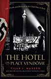 Cover Image of The Hotel On Place Vendome: Life, Death, and Betrayal at the Hotel Ritz in Paris by Tilar J Mazzeo published by Harper