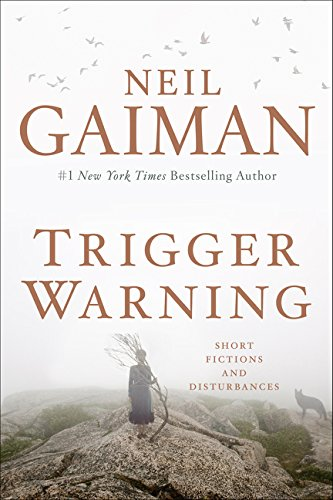 Trigger Warning: Short Fictions and Disturbances, Gaiman, Neil
