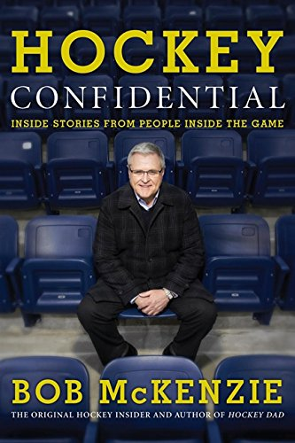 Hockey Confidential: Inside Stories from People Inside The Game - Bob McKenzie