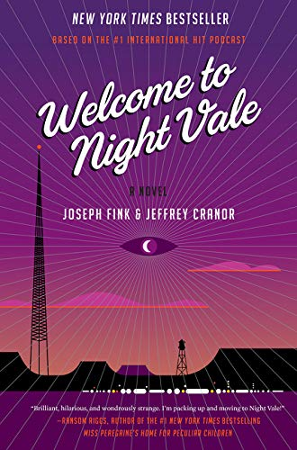 Welcome to Night Vale: A Novel, Fink, Joseph; Cranor, Jeffrey