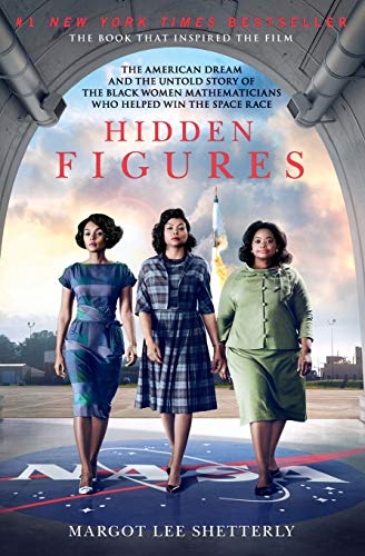 Hidden figures : the American dream and the untold story of the Black women mathematicians who helped win the space race / Margot Lee Shetterly