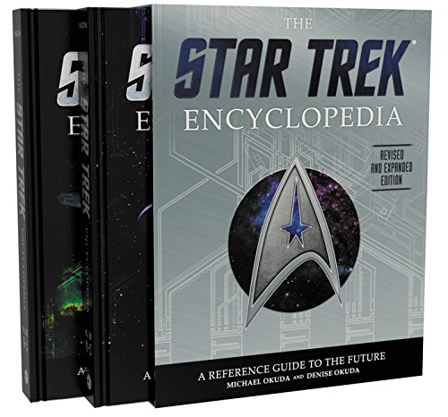 The Star Trek Encyclopedia, Revised and Expanded Edition: A Reference Guide to the Future - Michael Okuda, Denise Okuda