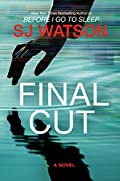 Final Cut by S. J. Watson
