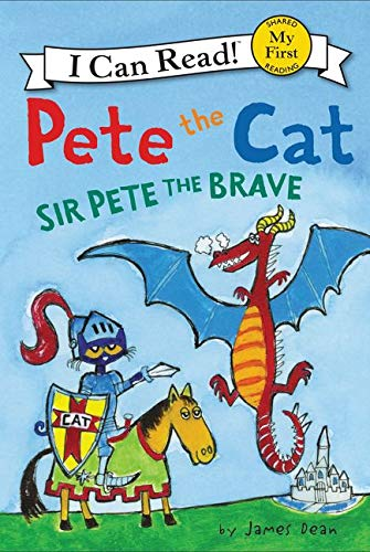 Pete the Cat: Sir Pete the Brave (My First I Can Read) - James DeanJames Dean