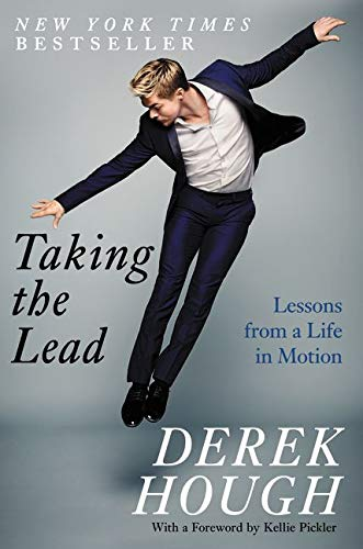 Taking the Lead: Lessons from a Life in Motion - Derek Hough