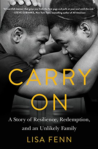 Carry On: A Story of Resilience, Redemption, and an Unlikely Family - Lisa Fenn