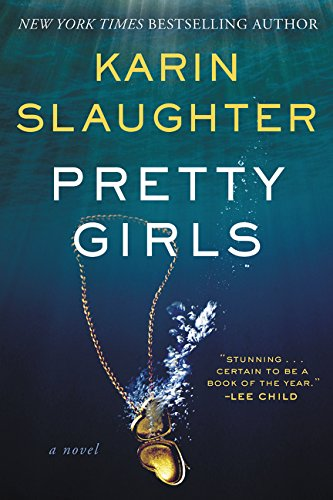 Pretty girls : a novel / Karin Slaughter.
