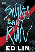 Snakes Can't Run by Ed Lin