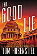 The Good Lie by Tom Rosenstiel