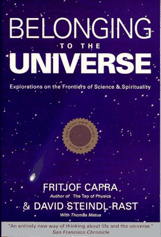 Belonging to the Universe: Explorations on the Frontiers of Science and Spirituality, Capra, Fritjof; Steindl-Rast, David; Matus, Thomas