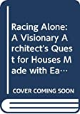 Racing alone: A visionary architect's quest for houses made with earth and fire