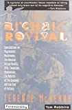 The Archaic Revival : Speculations on Psychedelic Mushrooms, the Amazon, Virtual Reality, UFOs, Evolut
