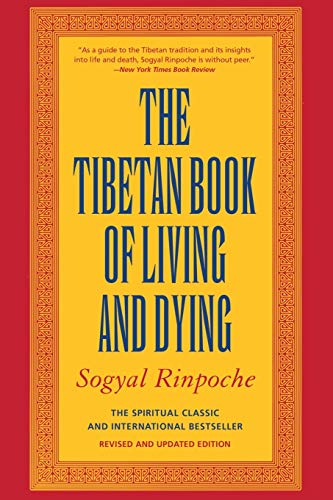 The Tibetan Book of Living and Dying: The Spiritual Classic & International Bestseller, Sogyal Rinpoche