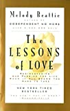 The Lessons of Love : Rediscovering Our Passion for Live When It All Seems Too Hard to Take - book cover picture