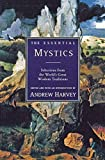 The Essential Mystics : Selections from the World's Great Wisdom Traditions - book cover picture