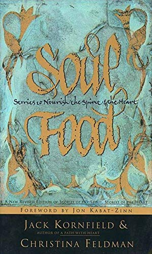 Soul Food: Stories to Nourish the Spirit and the Heart, Kornfield, Jack
