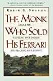 Buy The Monk Who Sold His Ferrari: A Fable About Fulfilling Your Dreams & Reaching Your Destiny from Amazon