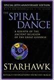 Spiral Dance, The - 20th Anniversary : A Rebirth of the Ancient Religion of the Goddess: 20th Anniversary Edition - book cover picture