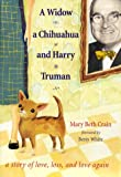 A Widow, a Chihuahua, and Harry Truman: A Story of Love, Loss, and Love Again - book cover picture