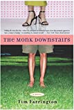 The Monk Downstairs : A Novel by Tim Farrington