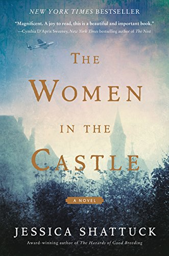 The women in the castle / Jessica Shattuck.