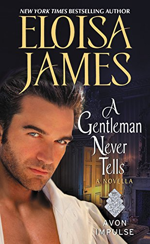 A Gentleman Never Tells: A Novella - Eloisa James