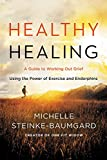 Healthy Healing: A Guide to Working Out Grief Using the Power of Exercise and Endorphins