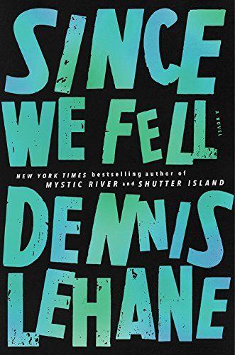 Since we fell / Dennis Lehane.